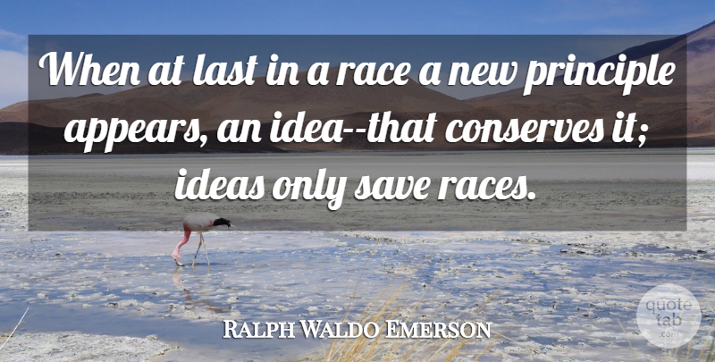 Ralph Waldo Emerson Quote About Ideas, Race, Lasts: When At Last In A...