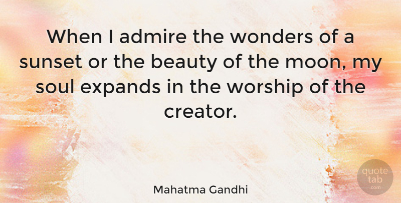 Mahatma Gandhi Quote About Beauty, Religious, Sunset: When I Admire The Wonders...