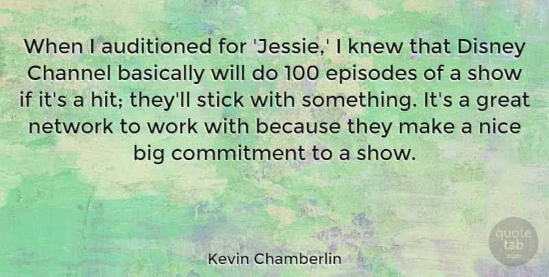 Kevin Chamberlin Quote About Basically, Channel, Commitment, Disney, Episodes: When I Auditioned For Jessie...