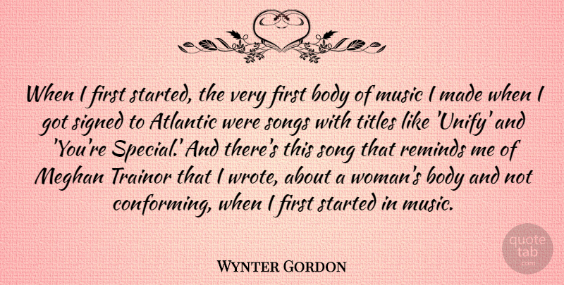 Wynter Gordon Quote About Atlantic, Music, Reminds, Signed, Songs: When I First Started The...