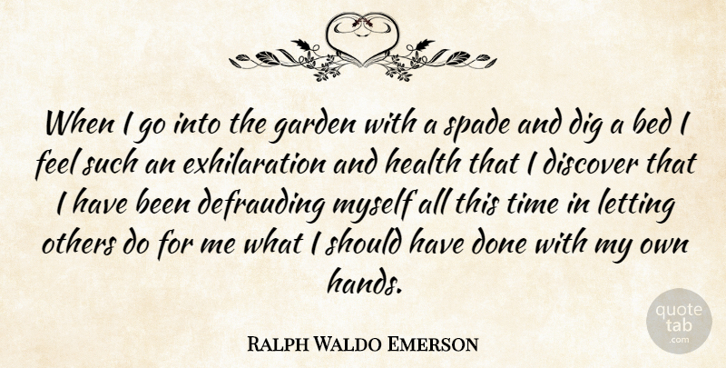 Ralph Waldo Emerson Quote About Nature, Health, Garden: When I Go Into The...