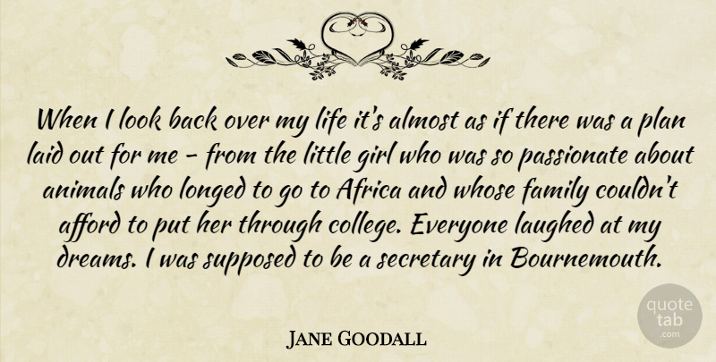 Jane Goodall When I Look Back Over My Life Its Almost As If There