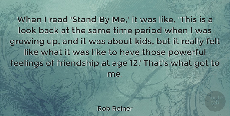 Rob Reiner When I Read Stand By Me It Was Like This Is A Look