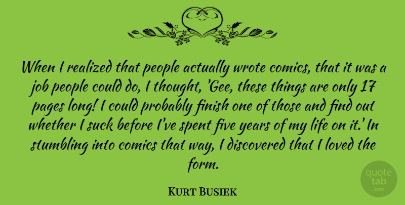 Kurt Busiek Quote About Comics, Discovered, Five, Job, Life: When I Realized That People...