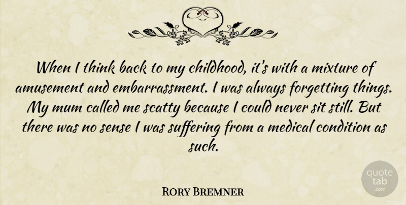 Rory Bremner When I Think Back To My Childhood Its With A Mixture