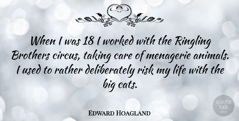 Edward Hoagland Quote About Brothers, Care, Life, Rather, Taking: When I Was 18 I...