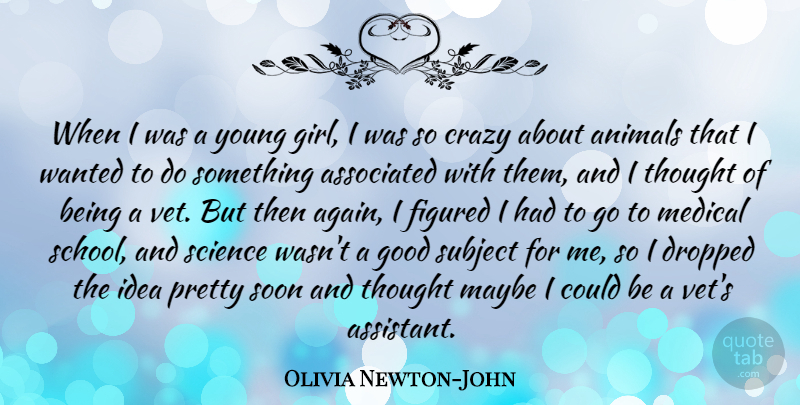 Olivia Newton John When I Was A Young Girl I Was So Crazy About
