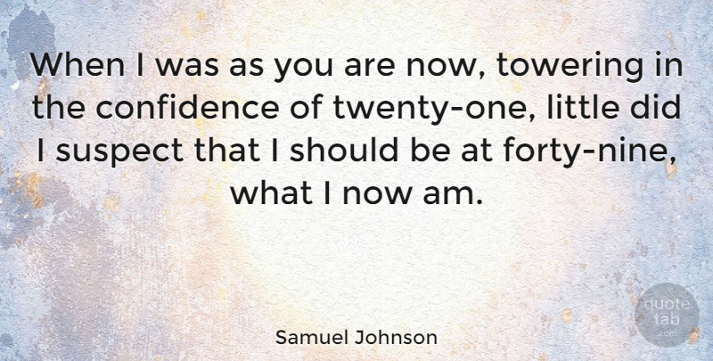 Samuel Johnson Quote About Time, Littles, Nine: When I Was As You...