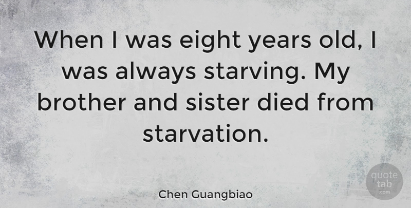Chen Guangbiao Quote About Died, Eight: When I Was Eight Years...