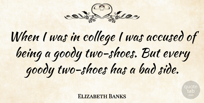 Elizabeth Banks Quote About College, Shoes, Two: When I Was In College...