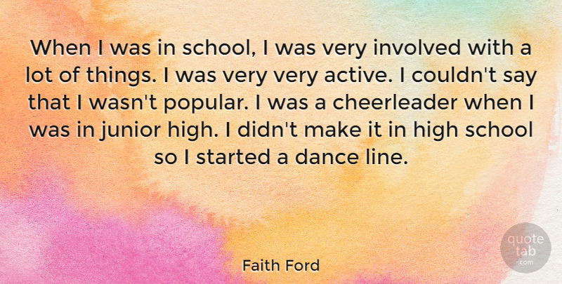 Faith Ford Quote About Cheerleading, School, Lines: When I Was In School...