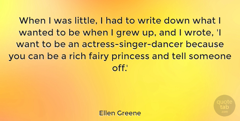 Ellen Greene Quote About Grew: When I Was Little I...
