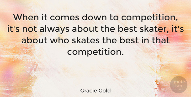 Gracie Gold When It Comes Down To Competition Its Not Always