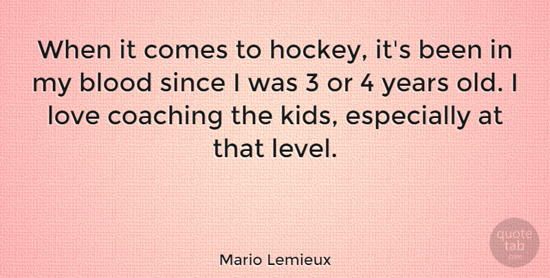Mario Lemieux Quote About Kids, Hockey, Years: When It Comes To Hockey...