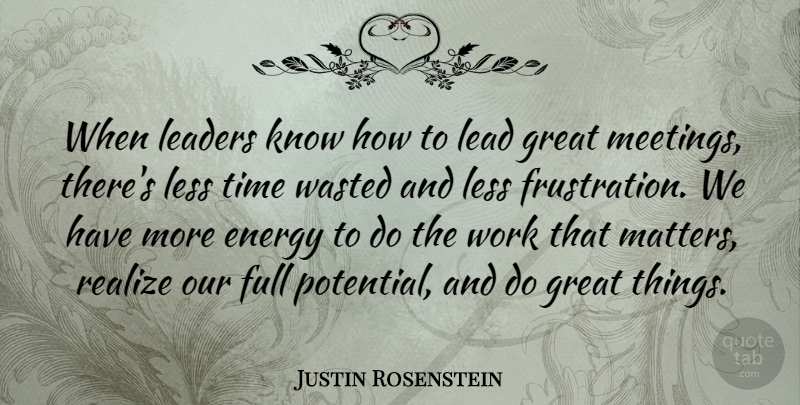 Justin Rosenstein When Leaders Know How To Lead Great Meetings