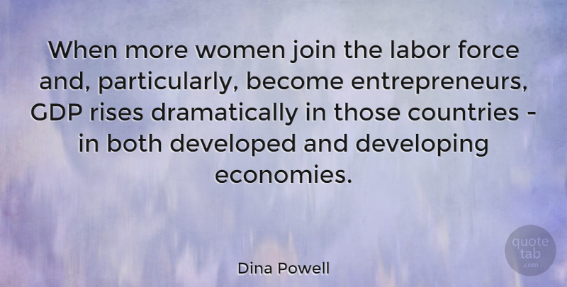 Dina Powell Quote About Both, Countries, Developed, Developing, Join: When More Women Join The...