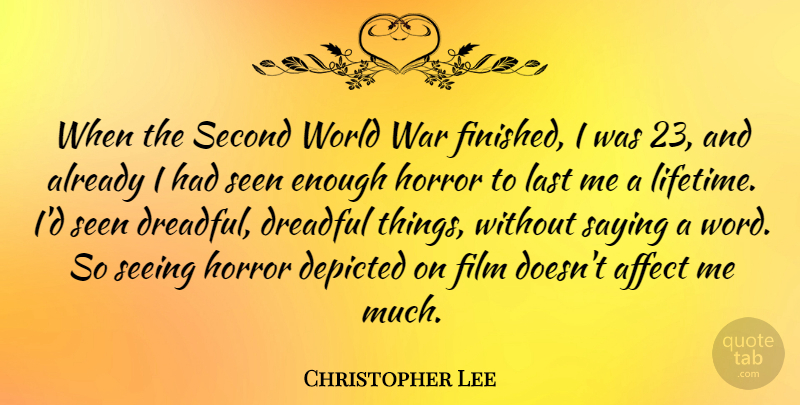 Christopher Lee Quote About Inspirational, War, World: When The Second World War...