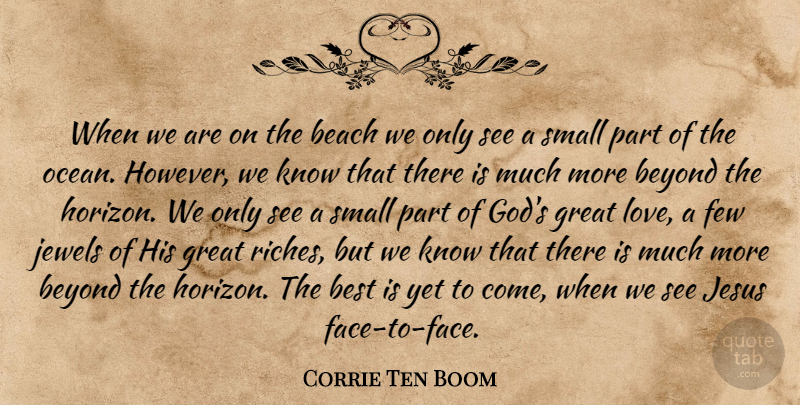 Corrie Ten Boom When We Are On The Beach We Only See A Small Part