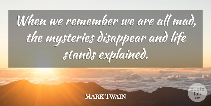 Mark Twain Quote About Funny, Life, Depression: When We Remember We Are...