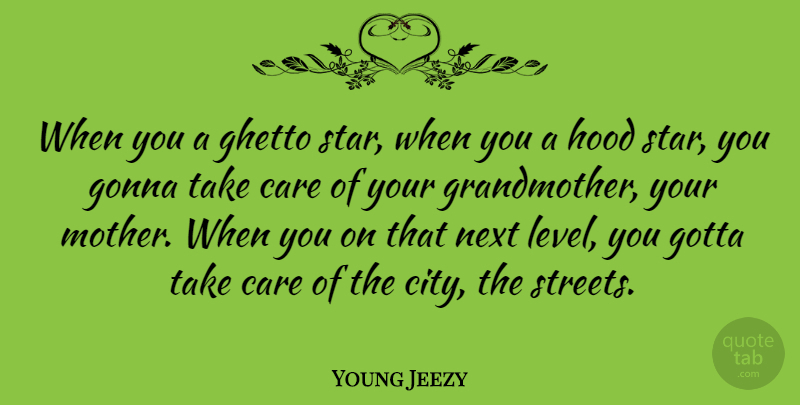 Young Jeezy When You A Ghetto Star When You A Hood Star You Gonna
