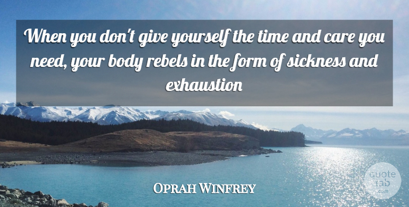 Oprah Winfrey Quote About Love, Life, Giving: When You Dont Give Yourself...