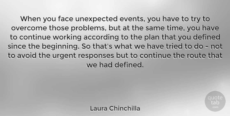 Laura Chinchilla When You Face Unexpected Events You Have To Try