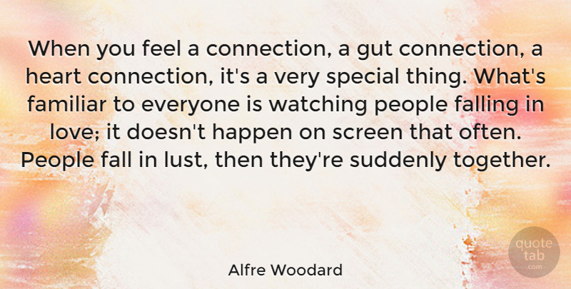 Alfre Woodard Quote About Love, Fall, Heart: When You Feel A Connection...