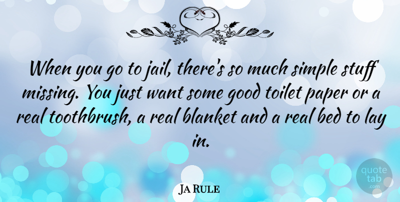 Ja Rule Quote About Real, Simple, Jail: When You Go To Jail...