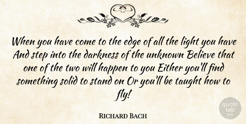 Richard Bach When You Have Come To The Edge Of All The Light You