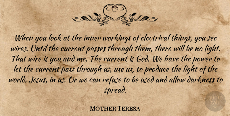 Mother Teresa Quote About Allow, Current, Darkness, Electrical, Inner: When You Look At The...