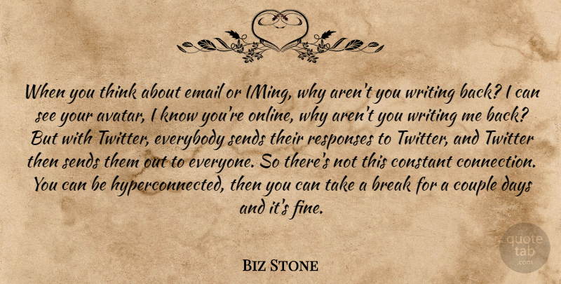 Biz Stone Quote About Couple, Writing, Thinking: When You Think About Email...