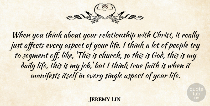 Jeremy Lin Quote About Affects, Aspect, Daily, Faith, God: When You Think About Your...