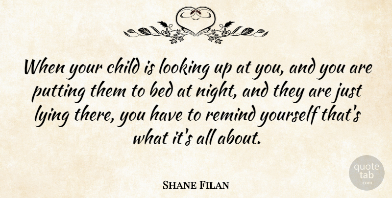 Shane Filan When Your Child Is Looking Up At You And You Are
