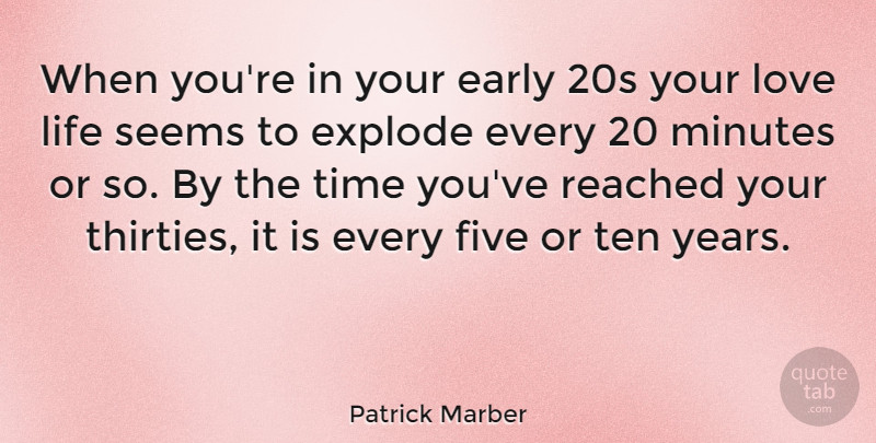 Patrick Marber When Youre In Your Early 20s Your Love Life Seems
