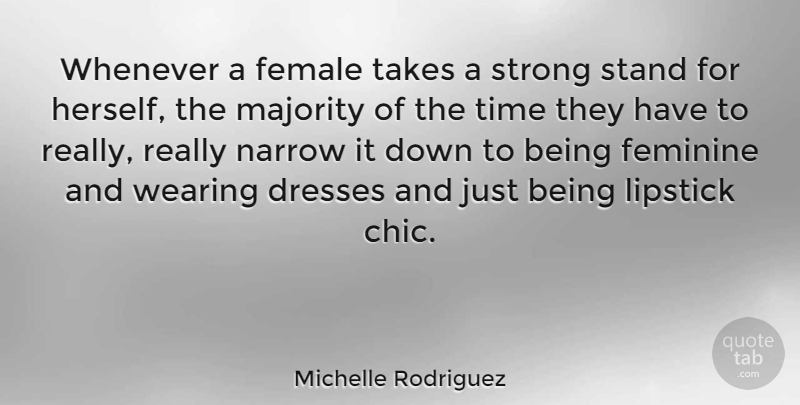 Michelle Rodriguez Quote About Fashion, Strong, Dresses: Whenever A Female Takes A...
