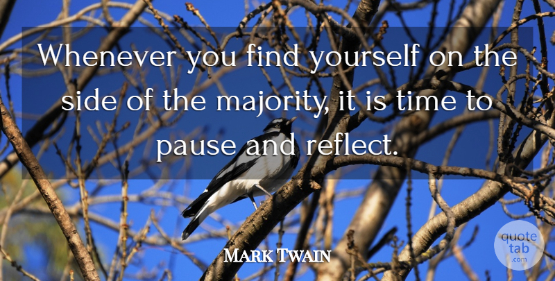 Mark Twain Quote About Inspirational, Motivational, Change: Whenever You Find Yourself On...