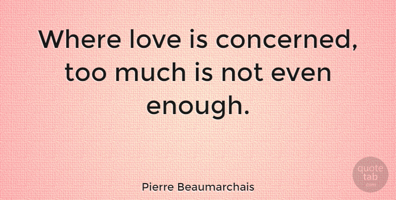 Pierre Beaumarchais Where Love Is Concerned Too Much Is Not Even