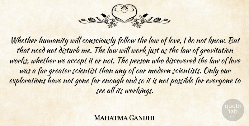 Mahatma Gandhi Quote About Love, Law, Humanity: Whether Humanity Will Consciously Follow...