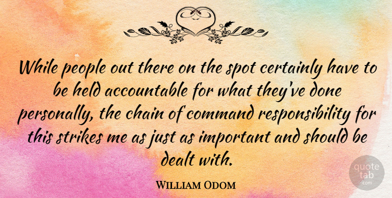 William Odom Quote About American Soldier, Certainly, Held, People, Responsibility: While People Out There On...
