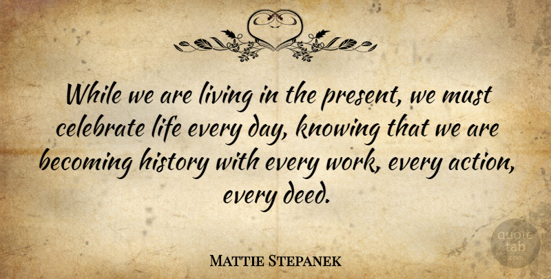 Mattie Stepanek While We Are Living In The Present We Must