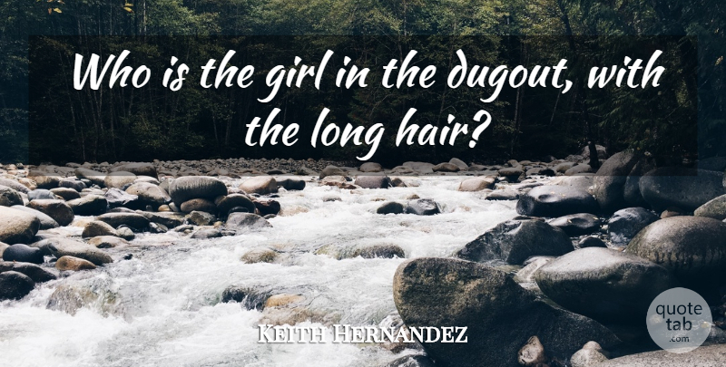 Keith Hernandez Quote About Girl: Who Is The Girl In...