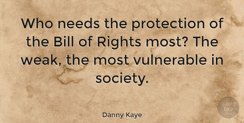 Danny Kaye Who Needs The Protection Of The Bill Of Rights Most The