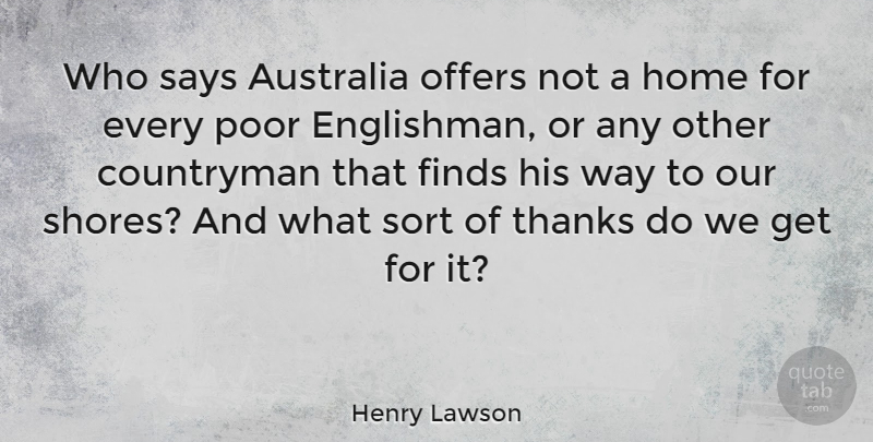 Henry Lawson Quote About Home, Australia, Way: Who Says Australia Offers Not...