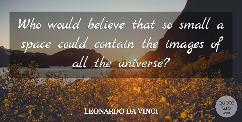 Leonardo da Vinci Quote About Travel, Nature, Believe: Who Would Believe That So...
