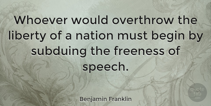 Benjamin Franklin Quote About Freedom, Independent, Science: Whoever Would Overthrow The Liberty...