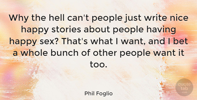 Phil Foglio Quote About Sex, Nice, Writing: Why The Hell Cant People...