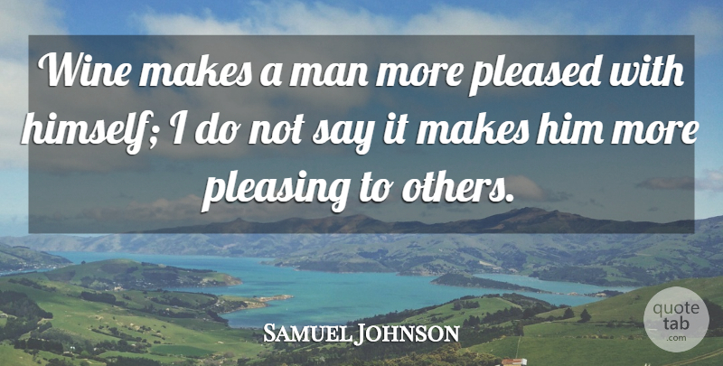 Samuel Johnson Quote About Happiness, Drinking, Wine: Wine Makes A Man More...