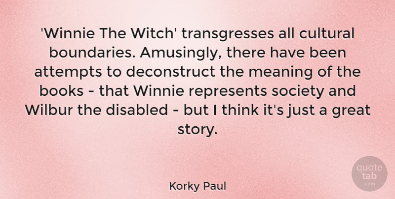 Korky Paul Quote About Attempts, Books, Cultural, Disabled, Great: Winnie The Witch Transgresses All...