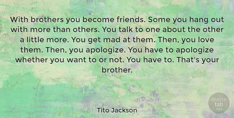 Tito Jackson With Brothers You Become Friends Some You Hang Out