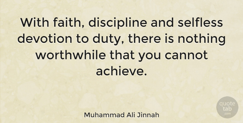 Muhammad Ali Jinnah With Faith Discipline And Selfless Devotion To